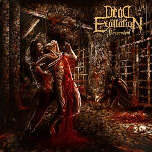 Dead Exaltation — Despondent (2021)