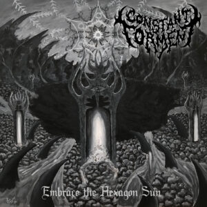 Constant Torment — Embrace The Hexagon Sun (2021)
