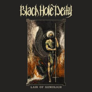 Black Hole Deity — Lair Of Xenolich (2021)