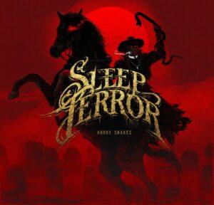 Sleep Terror — Above Snakes (2021)