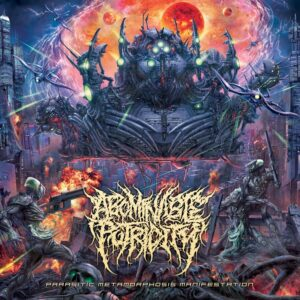 Abominable Putridity — Parasitic Metamorphosis Manifestation (2021)