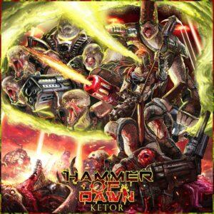 Hammer Of Dawn — Ketor (2021)