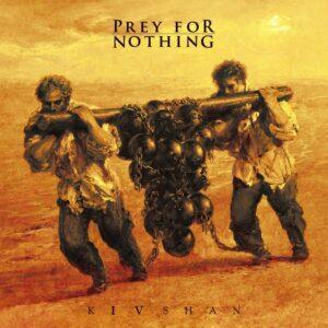 Prey For Nothing — Kivshan (2021)