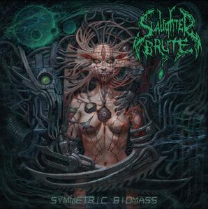 Slaughter Brute — Symmetric Biomass (2021)