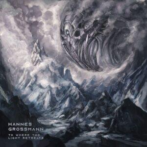 Hannes Grossmann — To Where The Light Retreats (2021)
