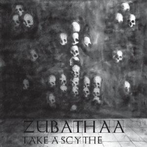 Zubathaa — Take A Scythe! (2021)