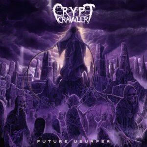 Crypt Crawler — Future Usurper (2021)