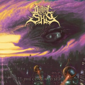 Burial In The Sky — The Consumed Self (2021)