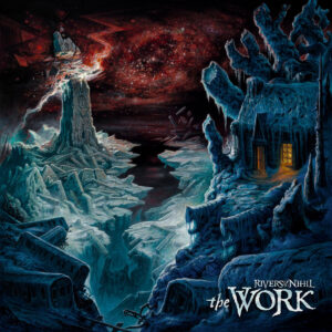 Rivers Of Nihil — The Work (2021)