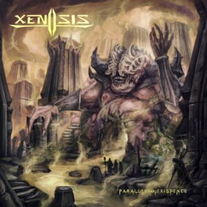 Xenosis — Paralleled Existence (2021)
